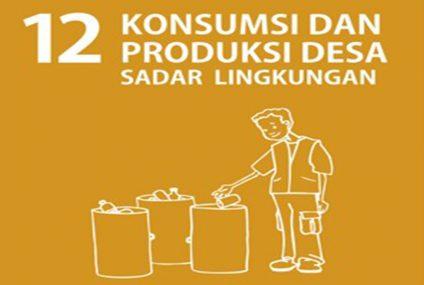 SDGs Desa Nomor 12 : Konsumsi Dan Produksi Desa Sadar Lingkungan Tahun 2021