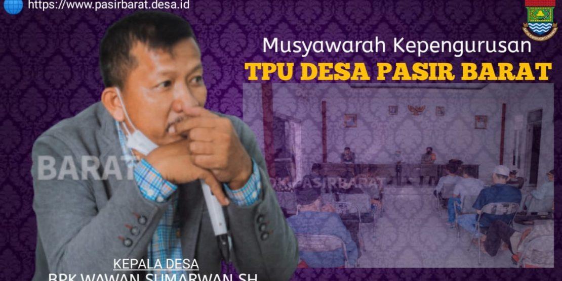 MUSYAWARAH PEMBENTUKAN PENGURUS TPU DESA PASIR BARAT